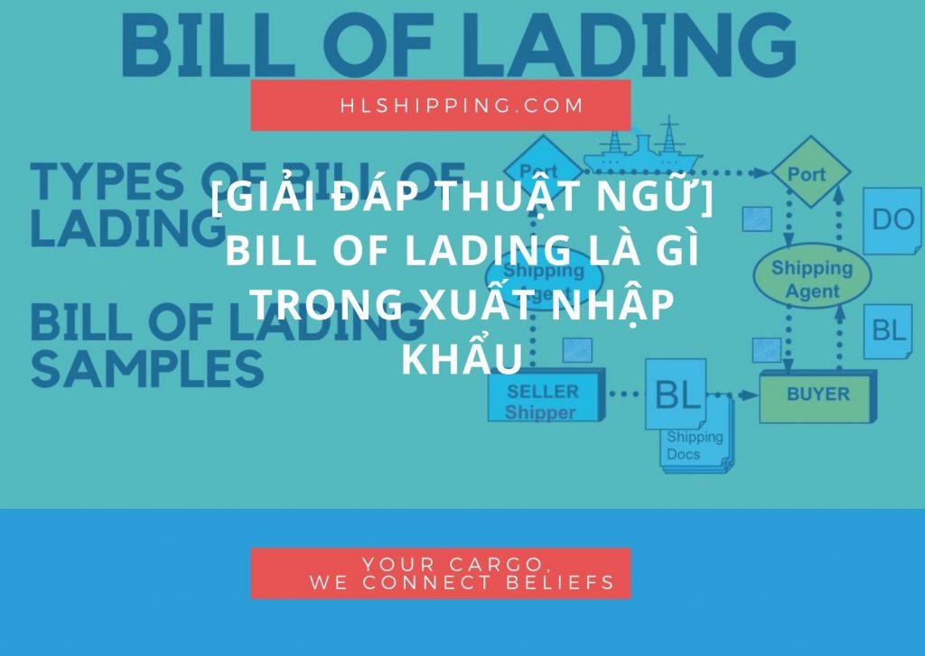 [Giải đáp thuật ngữ] Bill of lading là gì trong xuất nhập khẩu