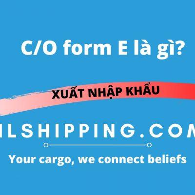 C/O form E là gì