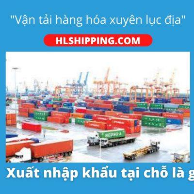 xuất nhập khẩu tại chỗ là gì