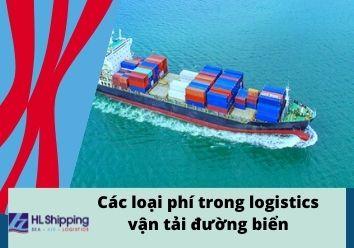 Các loại phí trong logistics vận tải đường biển
